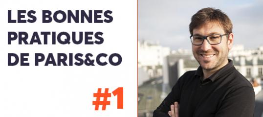 Les bonnes pratiques de Paris&Co #1